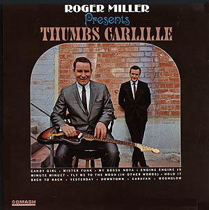 Roger Miller Presents Thumbs Carllile